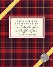 The Civilized Shopper's Guide to Edinburgh and Glasgow